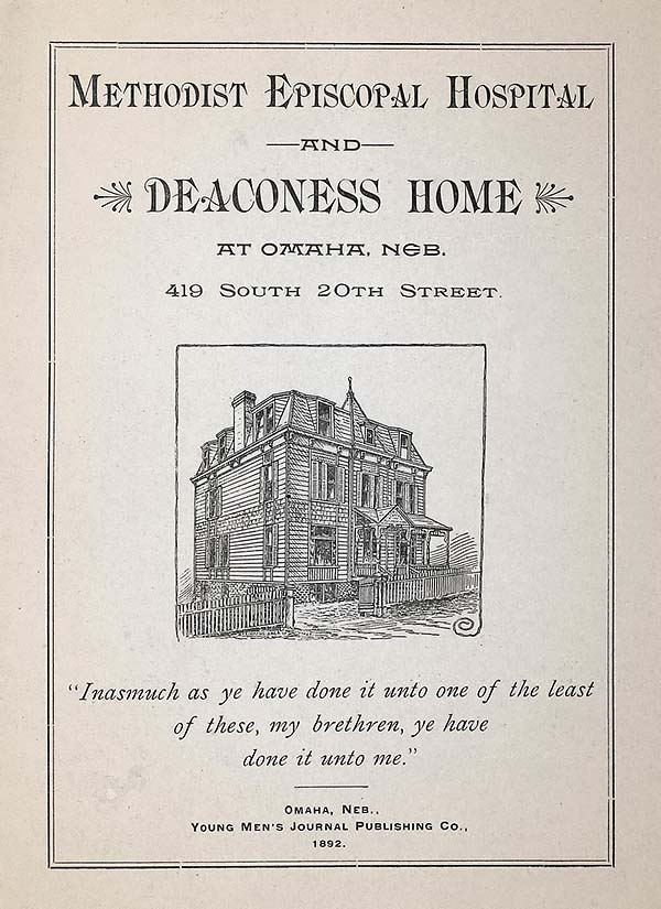 1892 pamphlet cover showing woodcut of Methodist Episcopal Hospital and Deaconess Home at 419 S. 20th St., Omaha, Neb.
